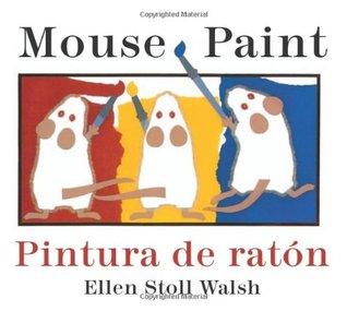Pintura de raton/Mouse Paint Bilingual Boardbook by Ellen Stoll Walsh