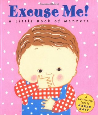 Excuse Me! by Karen Katz