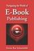 Navigating The World of E-Book Publishing