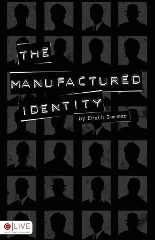 The Manufactured Identity (Manufactured Identity, #1)