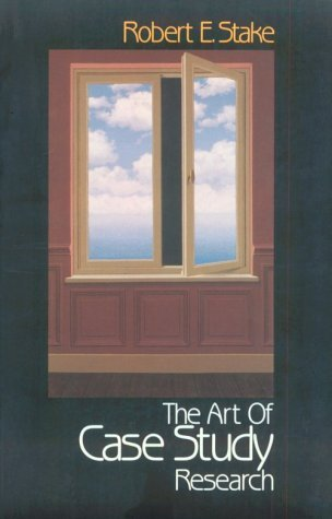The Art of Case Study Research by Robert E. (Earl) Stake