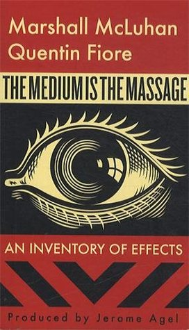 the medium is the massage- an inventory of effects-marshall mcluhan, quentin fiore-marketing, creativity books-www.ifiweremarketing.com