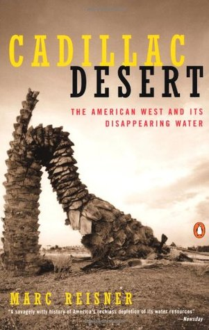 Ebook Cadillac Desert: The American West and Its Disappearing Water by Marc Reisner TXT!