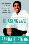 Chasing Life: New Discoveries in the Search for Immortality to Help You Age Less Today