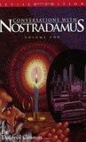 Conversations with Nostradamus: His Prophecies Explained, Vol. 2