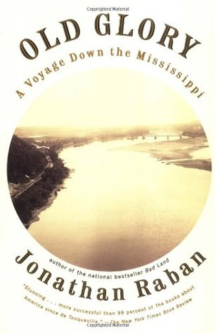 Ebook Old Glory: A Voyage Down the Mississippi by Jonathan Raban read!