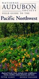 National Audubon Society Field Guide to the Pacific Northwest (National Audubon Society Field Guides)
