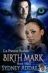 Birthmark (La Patron, #3)