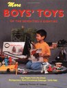 More Boys' Toys of the 70's & 80's: Toy Pages From the Great Montgomery Ward Christmas Catalogs 1970-1985
