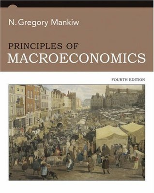 Principles of Macroeconomics by N. Gregory Mankiw