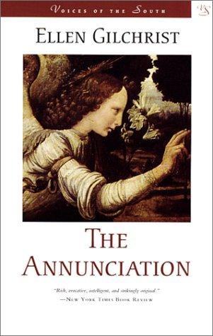Ebook The Annunciation by Ellen Gilchrist PDF!