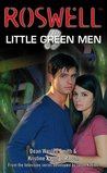 Little Green Men (Roswell, #3)