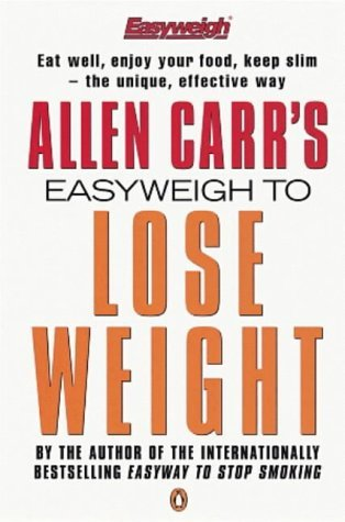 Allen Carr S Easyweigh To Lose Weight By Allen Carr