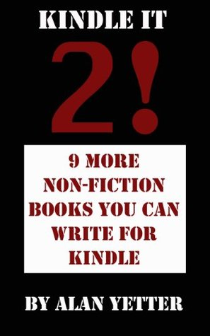 Kindle It 2! 9 More Non-fiction Books You Can Write for Kindle