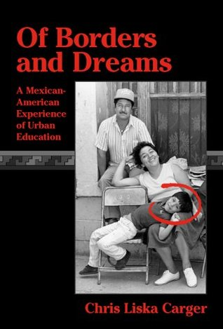 Of Borders and Dreams: A Mexican-American Experience of Urban Education