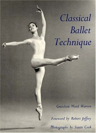 Classical Ballet Technique by Gretchen Ward Warren