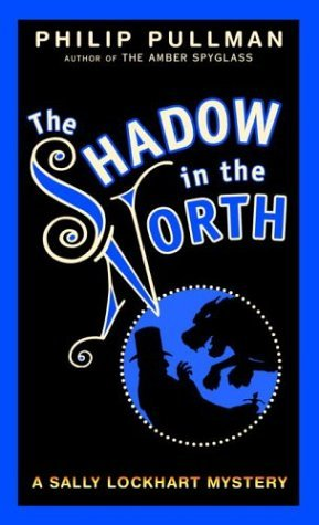 The Shadow in the North (Sally Lockhart, #2)