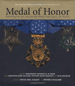 Medal of honor: portraits of valor beyond the call of duty by Peter Collier