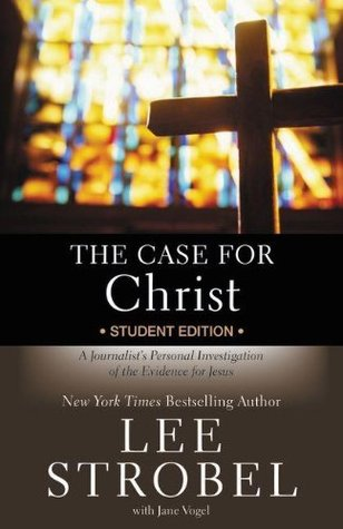 The Case for Christ: A Journalist's Personal Investigation of the Evidence for Jesus: Student Edition