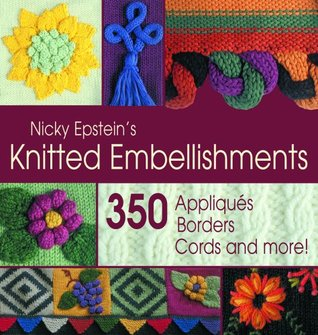 Nicky Epstein's Knitted Embellishments by Nicky Epstein