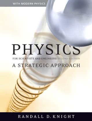 Physics for Scientists and Engineers: A Strategic Approach with Modern Physics [with MasteringPhysics]