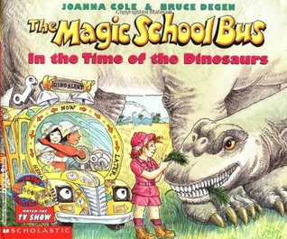 In the Time of the Dinosaurs (The Magic School Bus, #6)