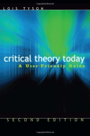 Critical Theory Today by Lois Tyson