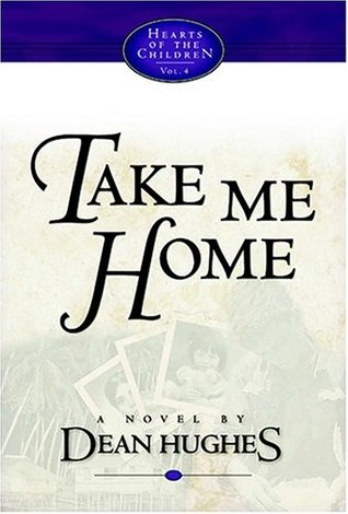 Take Me Home (Hearts of the Children, #4)
