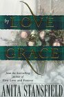 By Love and Grace by Anita Stansfield