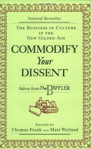 Commodify Your Dissent by Thomas Frank