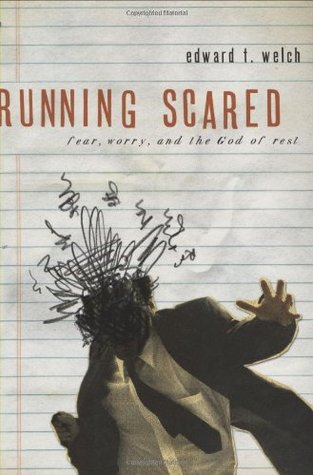 Running Scared by Edward T. Welch