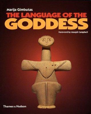 The Language of the Goddess by Marija Gimbutas