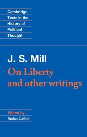 On Liberty and Other Writings (Cambridge Texts in the History of Political Thought)