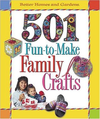 501 Fun to Make Family Crafts