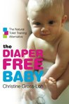 The Diaper-Free Baby by Christine Gross-Loh
