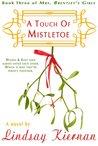 A Touch Of Mistletoe (Mrs. Brentley's Girls, #3)