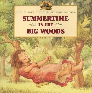 Summertime in the Big Woods by Laura Ingalls Wilder