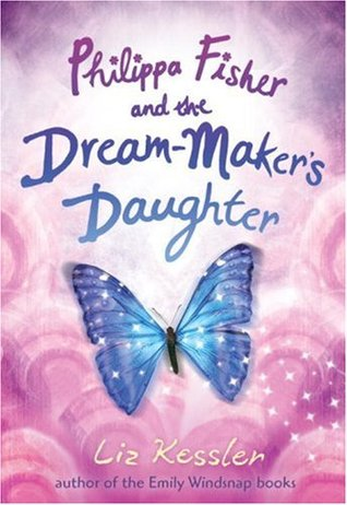 Philippa Fisher and the Dream-Maker's Daughter by Liz Kessler