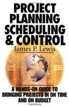 Project Planning, Scheduling & Control: A Hands-On Guide to Bringing Projects in on Time and on Budget