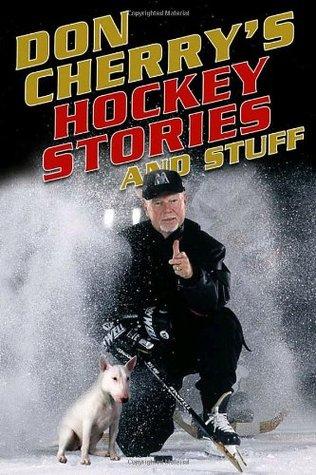 Don Cherrys Hockey Stories And Stuff