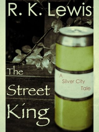 The Street King (A Silver City Tale Book 2)