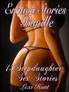 EROTICA STORIES BUNDLE: 15 Stepdaughter Sex Stories (Daddy Daughter Sex Stories)