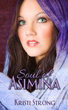 Soul of Asimina (Land of Kaldalangra, #3)