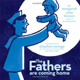 The Fathers Are Coming Home by Margaret Wise Brown
