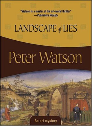 Landscape of Lies by Peter Watson