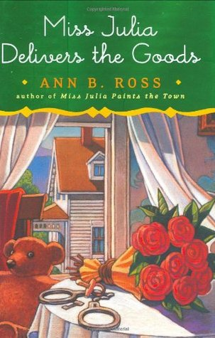 Miss Julia Delivers the Goods by Ann B. Ross