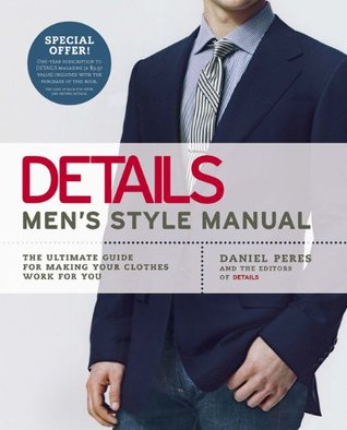 Details Men s Style Manual  The Ultimate Guide for Making Your Clothes Work  for You by Daniel Peres f4af317ffd825