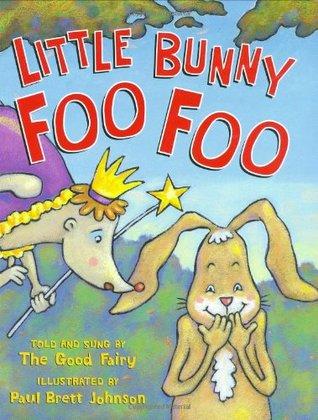 Little Bunny Foo Foo by Paul Brett Johnson