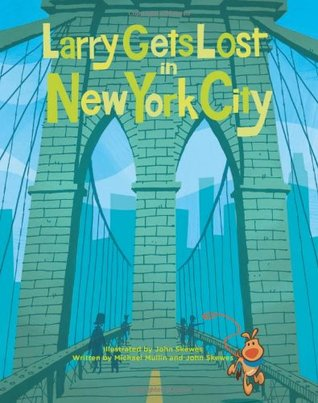 Larry Gets Lost in New York City by Michael Mullin
