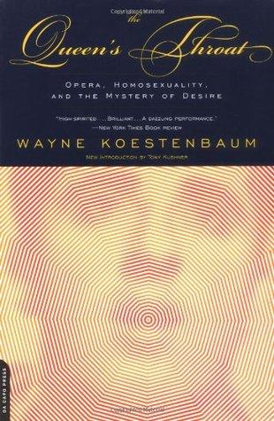 The Queen's Throat by Wayne Koestenbaum